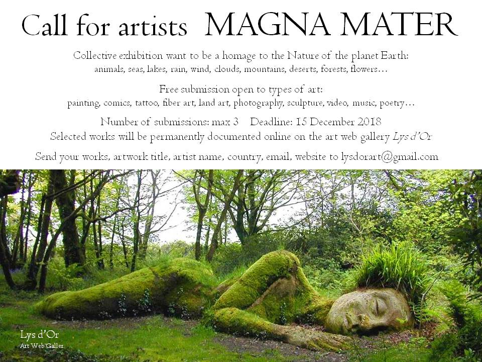 Open Call MAGNA MATER homage the Nature of the planet Earth: animals, seas, lakes, rain, wind, mountains, deserts, etc...