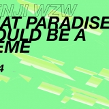 WZW SS14 , That Paradise Would Be A Meme